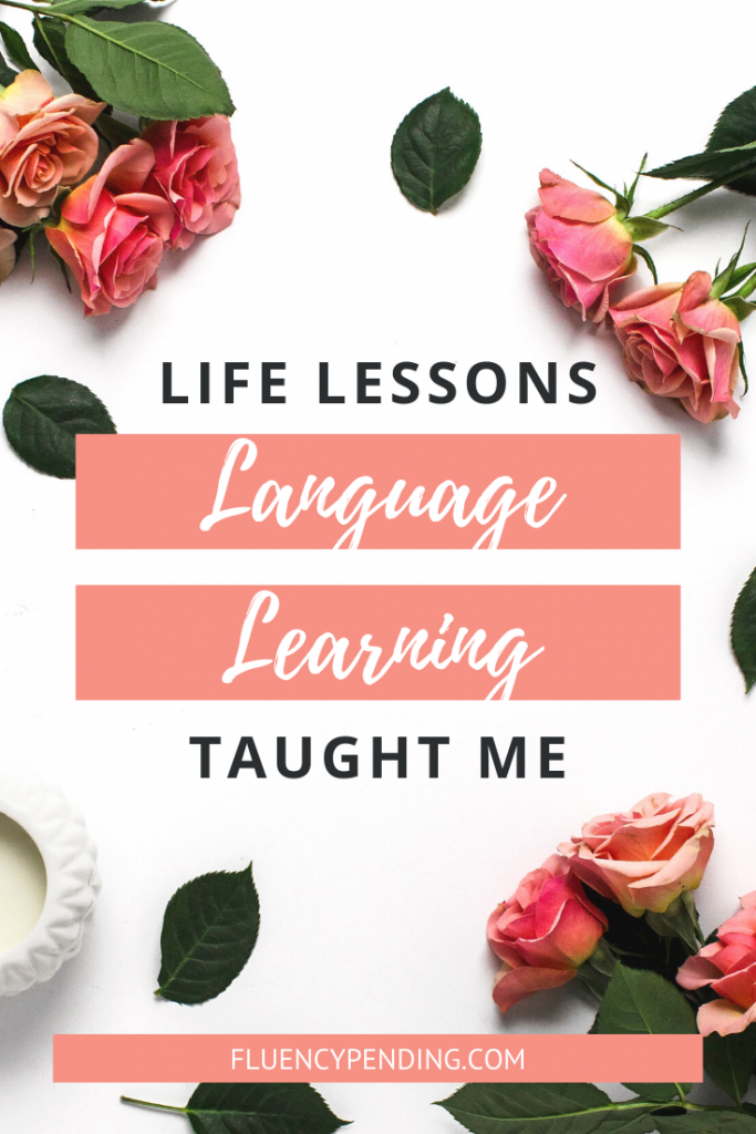 Life Lessons Learned Through Language Study