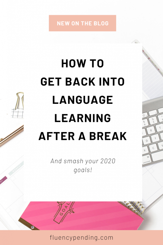 How to Get Back into Language Learning after a Break