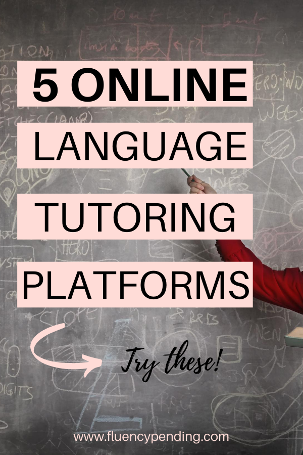 5 Online Language Tutoring Platforms to Try