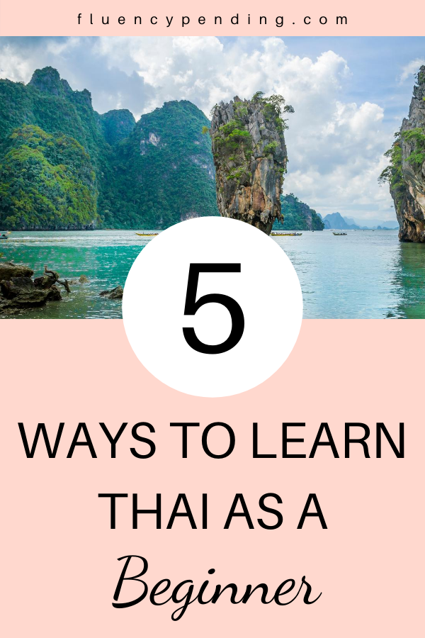 5 Ways to Learn Thai as a Beginner