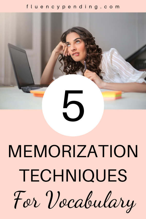 Memorization Techniques for Learning Vocabulary