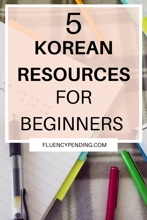 5 Korean Resources For Beginners