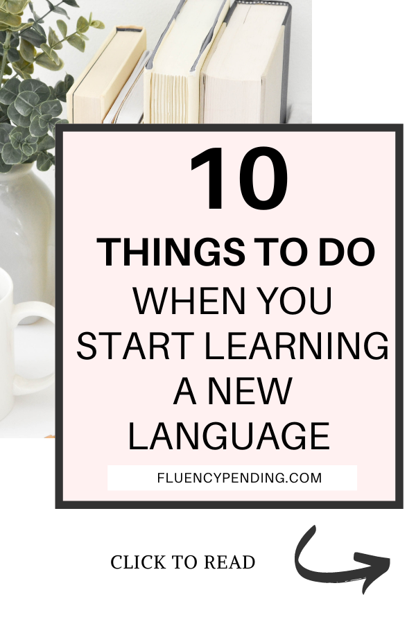 10 Things to Do When You Start Learning a New Language
