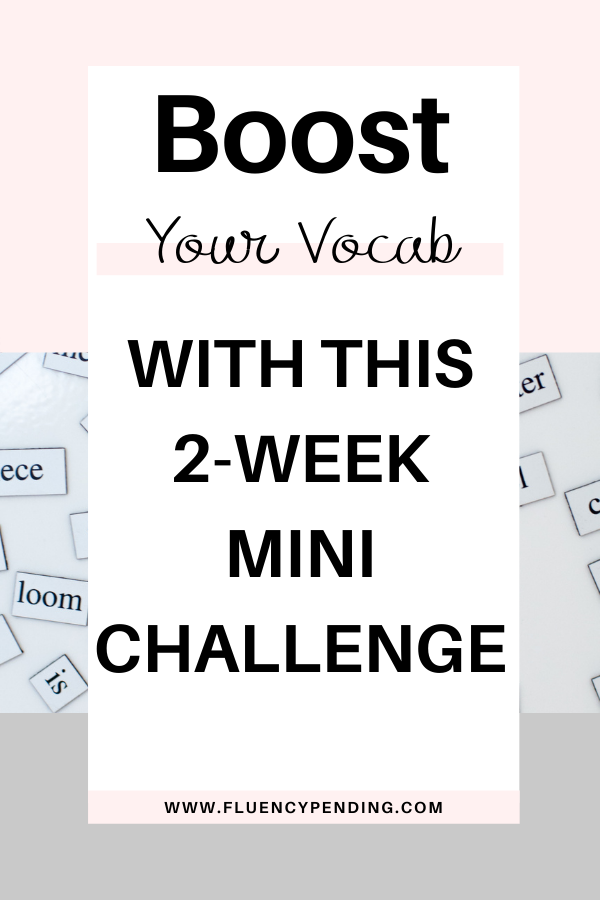 Boost Your Vocabulary With This 2-Week Mini Challenge