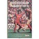 Franz Beckenbauer - Fodbold er mit liv