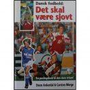 Dansk fodbold: Det skal være sjovt