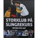 Storklub på slingrekurs - Bogen om AGF