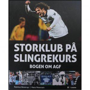 Storklub på slingrekurs – Bogen om AGF