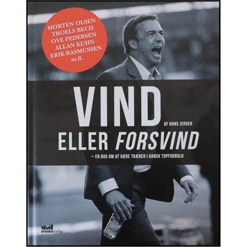 Vind eller forsvind - en bog om at være træner i dansk topfodbold