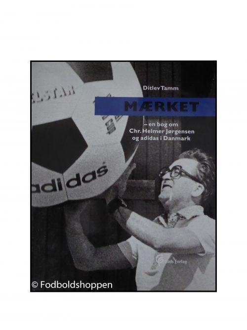 Mærket - En bog om Chr. Helmer Jørgensen og adidas i Danmark