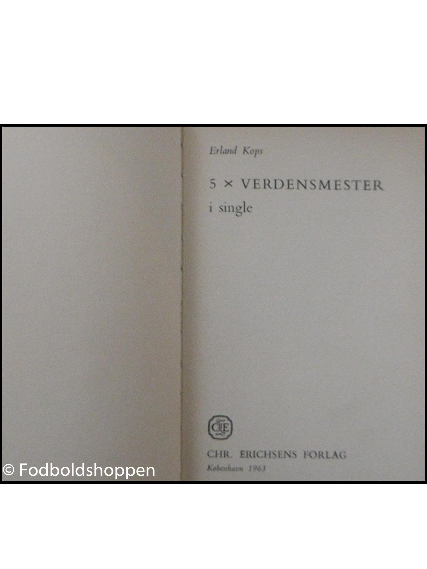 Erland Kops - 5 x verdensmester
