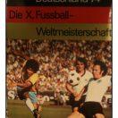 Deutscland 74 - Die X. Fussball Weltmeisterschaft