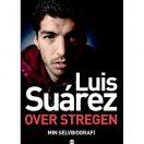 Over stregen - min selvbiografi af Luis Suarez Fodboldbog om Luis Suarez