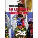 Tom Kristensen - En Le Mans vinders liv