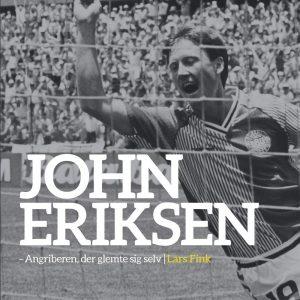 John Eriksen – Angriberen, der glemte sig selv