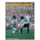 Bob Wilson - Soccer Focus