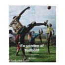 En verden af Fodbold - Unik fotobog om fodbold