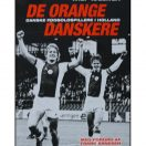 De orange danskere - Danske Fodboldspillere i Holland