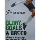 Glory, Goals and Greed: Twenty Years of the Premier League