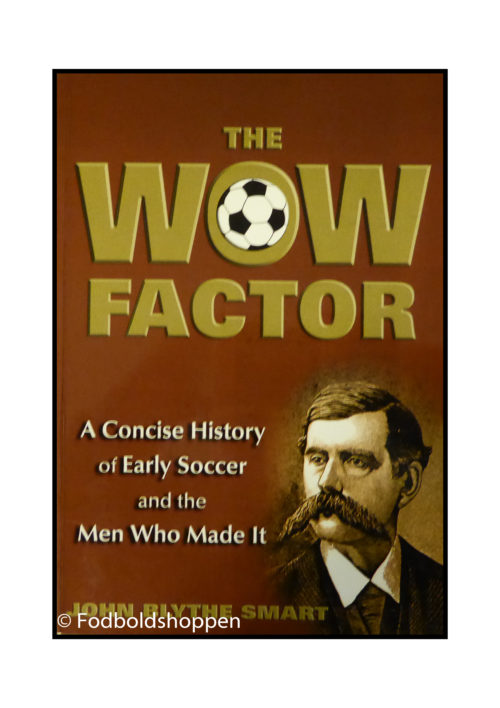 The Wow Factor: A Concise History of Early Soccer