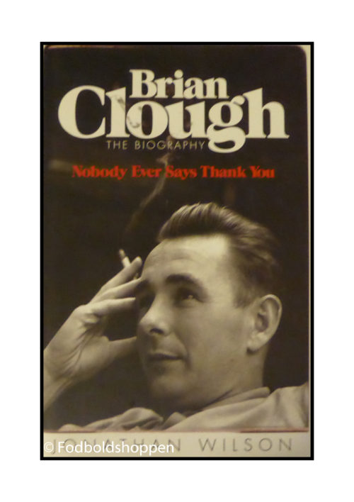Brian Clough - Nobody ever says thank you