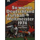 So wurde Deutschland Fussball Weltmeister 1974