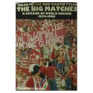 The Big Matches - A Decade of World Soccer 1970-1980