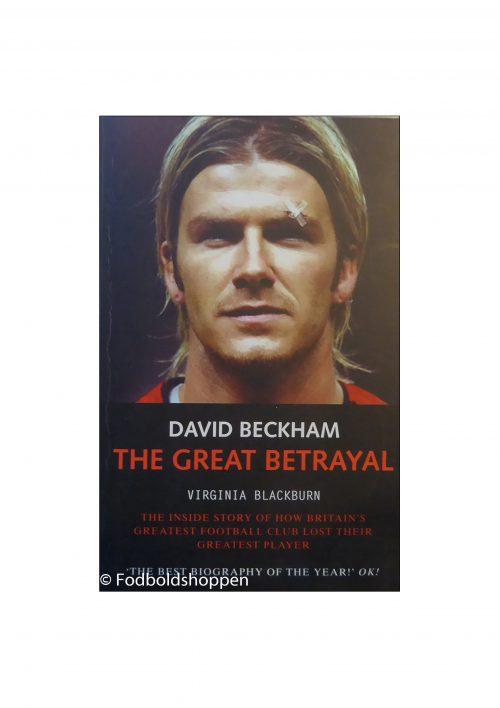 David Beckham - The Great Betrayal