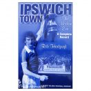 Ipswich Town: The Modern Era - a Complete Record