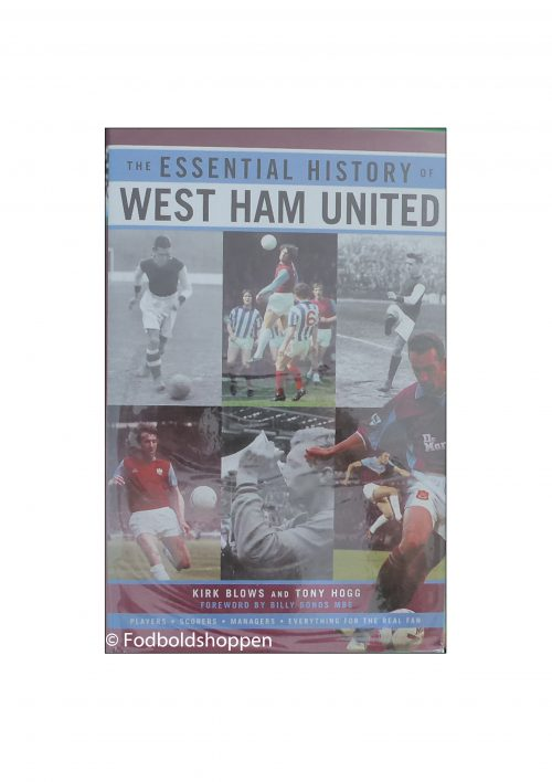 The Essential History of West Ham United