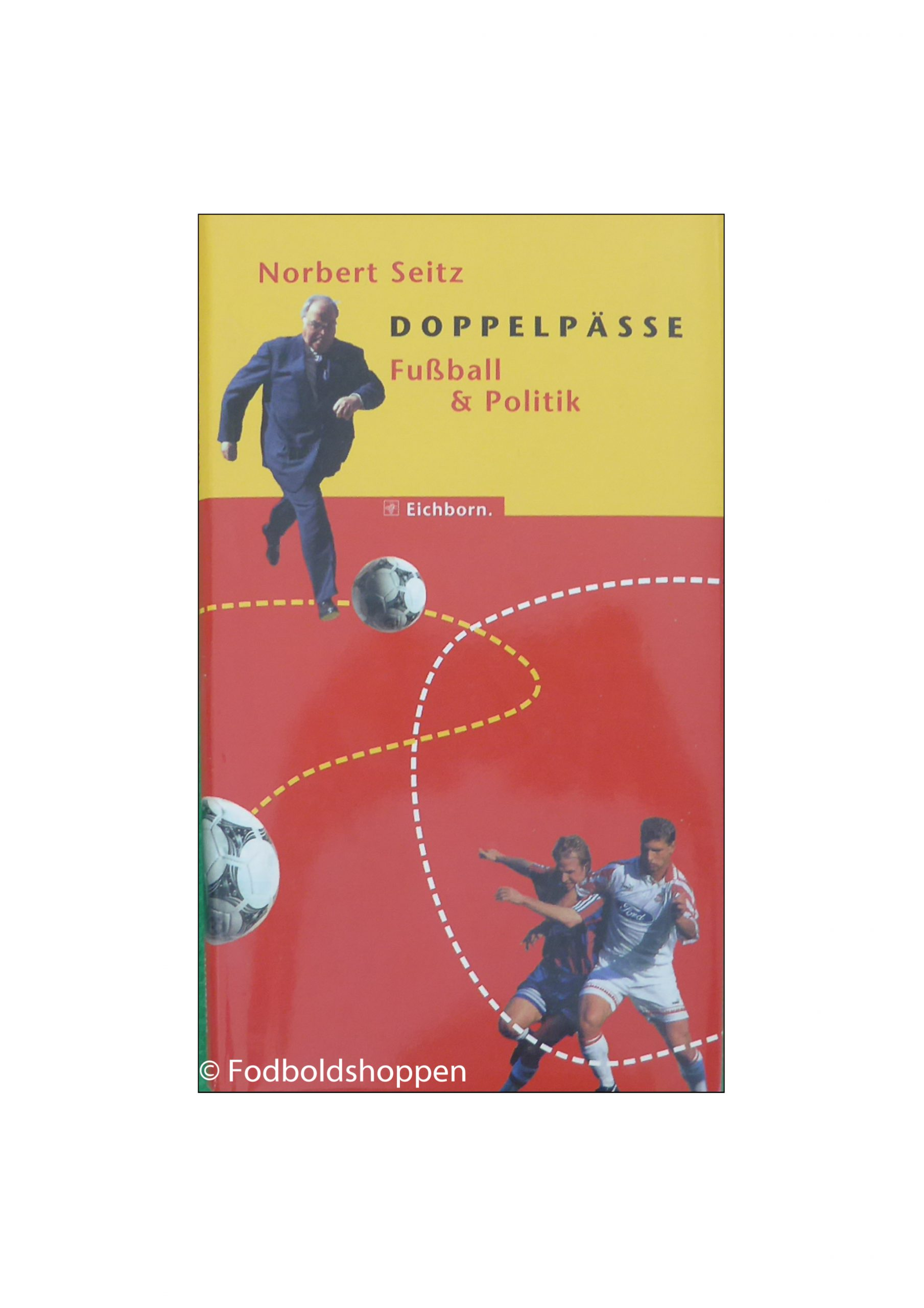 Norbert Seitz - Doppelpässe. Fussball & Politik