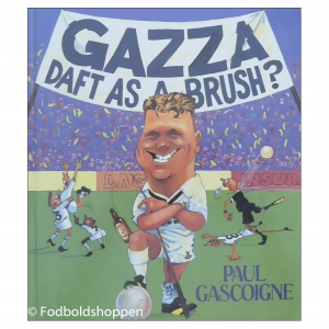 Gazza – Daft as a brush