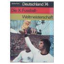 Deutschland 74 - Die X Fussball-Weltmeisterschaft