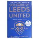 100 Years of Leeds United : 1919-2019 ( 2019-20 Champions Edition)