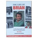 The Life of Brian : Celebrating the Life and Times of a Football