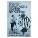 Newcastle United - Fifty Years of Hurt