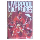 Liverpool FC - Cult Heroes