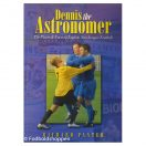 Dennis the Astronomer The Places and Faces of English Non-league Football