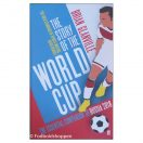 Brian Glanville's dramatic history of the world's most famous football tournament has become the most authoritative guide to the World Cup