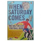 When saturday comes - The half decent book