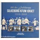 Silkeborg KFUM Idræt - 100 års Jubilæum 1918-2018