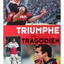 Triumfe und Tragödien - Bayern München 1999