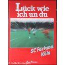 Lück wie ich un du - SC Fortuna Köln