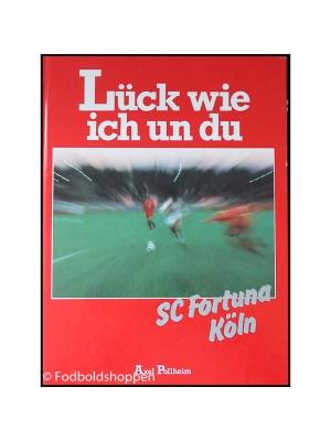 Lück wie ich un du – SC Fortuna Köln