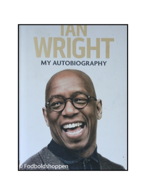 A Life in Football: My Autobiography – Ian Wright