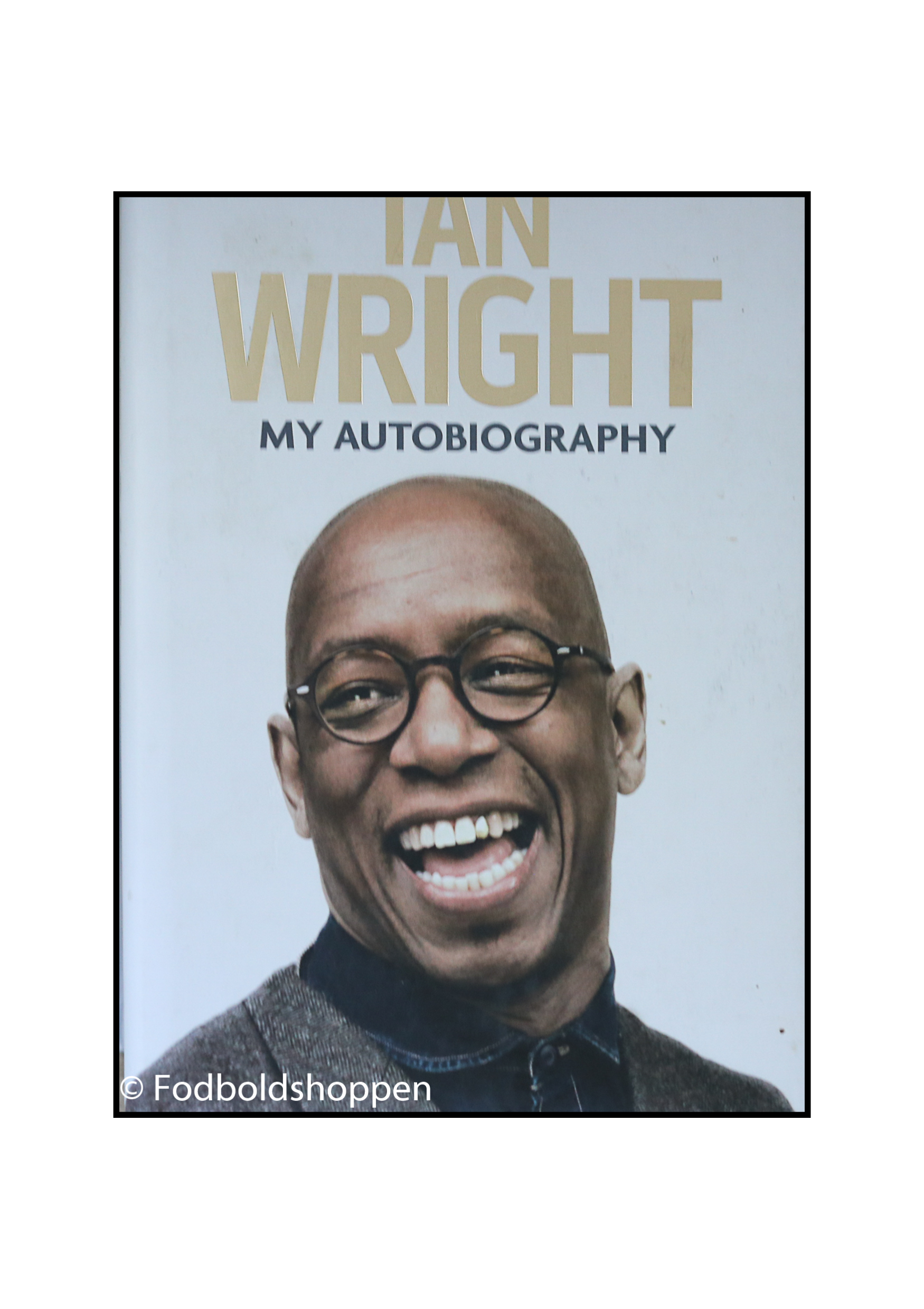 A Life in Football: My Autobiography - Ian Wright