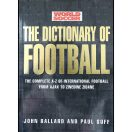 The dictionary of football - The complete A-Z of international football from Ajax to Zinedine Zidane