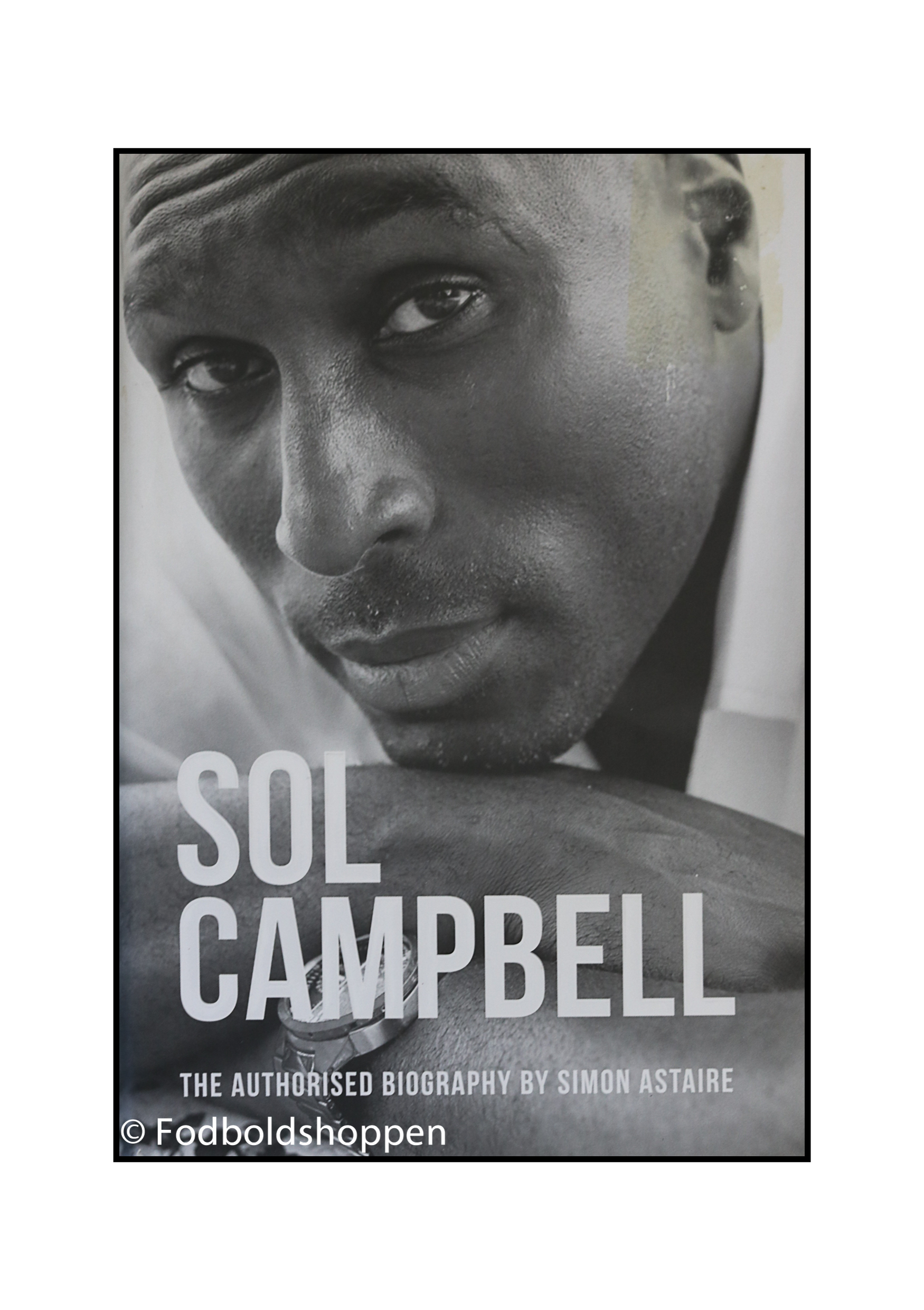Sol Campbell - The Authorised Biography
