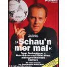Schau´n mer mal - Beckenbauer
