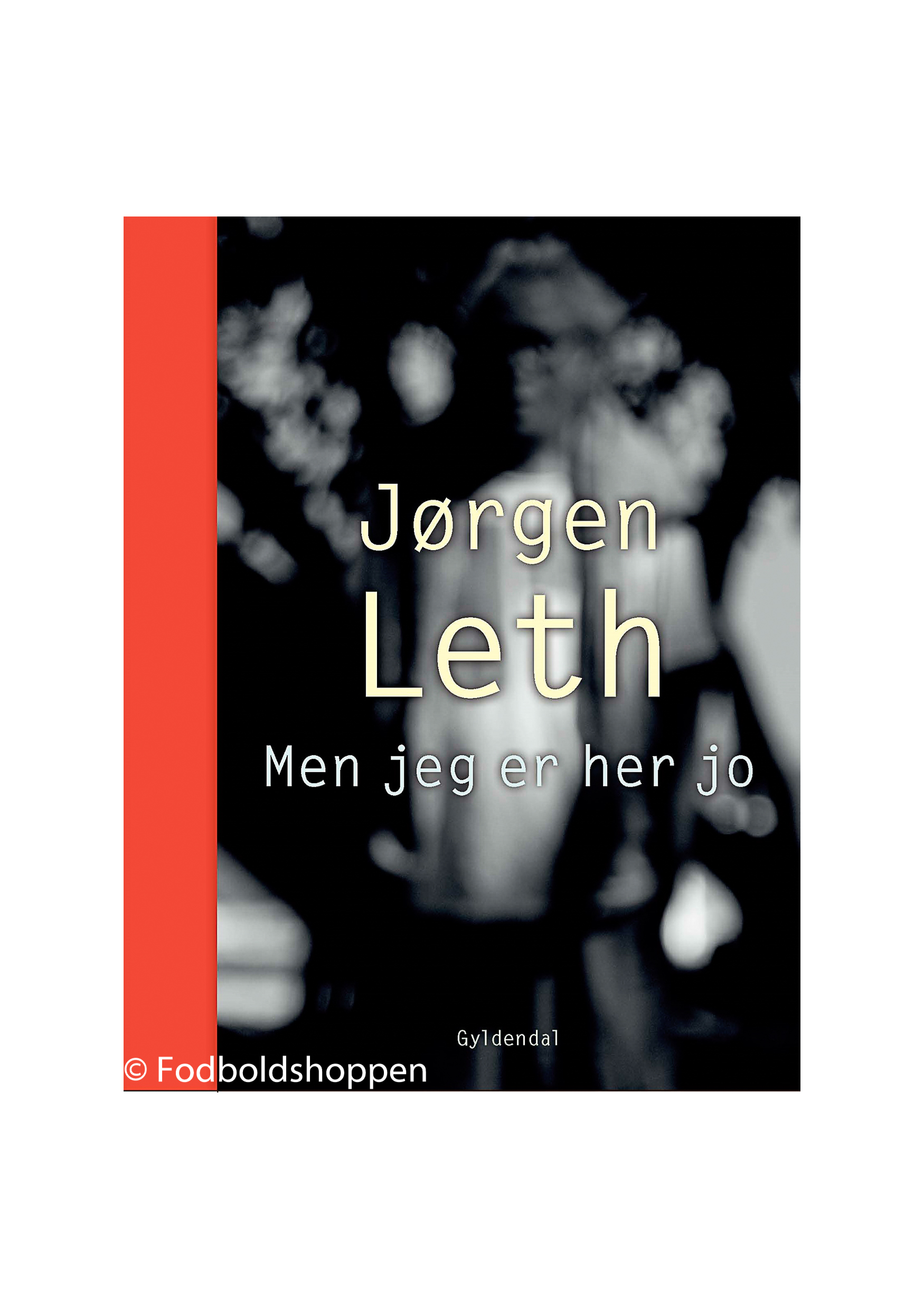 Jørgen Leth - Men jeg er her jo